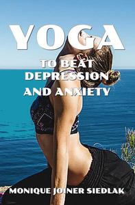 Yoga to Beat Depression and Anxiety