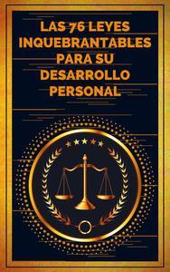 Las 76 Leyes Inquebrantables Para su Desarrollo Personal