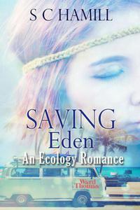 Saving Eden. An Ecology Romance.