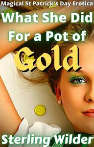 What She Did For a Pot of Gold