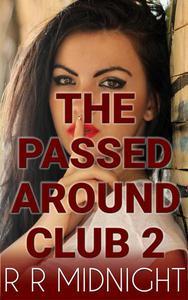 SHH!! The Passed Around Club