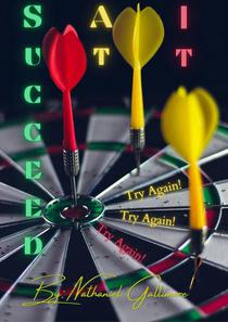 """Succeed At It """"Try Again"""""""
