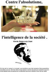 Contre l'absolutisme, l'intelligence de la société.