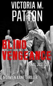 Blind Vengeance - Final Justice