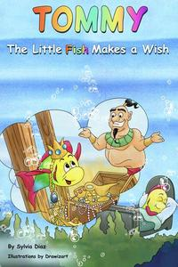 Tommy The Little Fish Makes a Wish