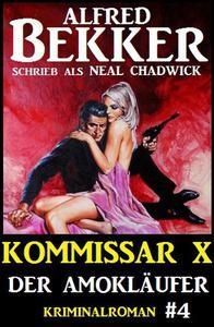 Alfred Bekker Kommissar X #4: Der Amokläufer