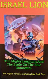 The Mighty Jamaicans And The Battle On The Blue Mountains