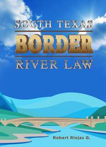 South Texas Border River Law