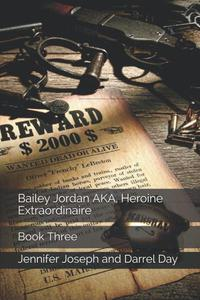Bailey Jordan, AKA Heroine Extraordinaire