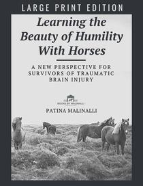 Learning the Beauty of Humility With Horses (Large Print)