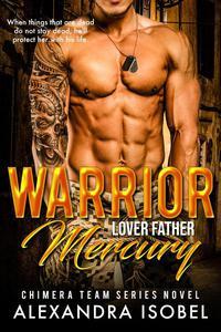 Warrior Lover Father Mercury