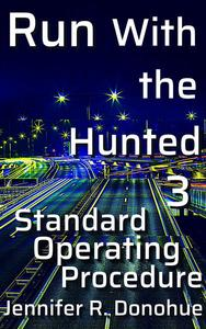 Run With the Hunted 3: Standard Operating Procedure