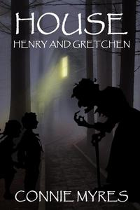 House: Henry and Gretchen