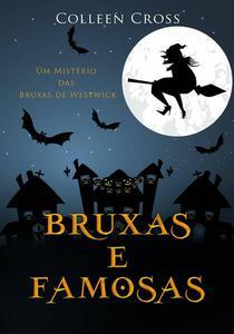 Bruxas e Famosas : Um Mistério das Bruxas de Westwick