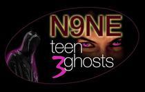 N9NE Teen Ghosts Volume 3