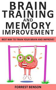 Brain Training and Memory Improvement: Best way to Train Your Brain and Improve!