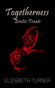 Togetherness (Erotic Treats)