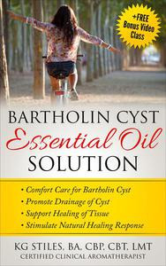 Bartholin Cyst Essential Oil Solution: Comfort Care for Bartholin Cyst, Promote Drainage of Cyst, Support Healing of Tissue, Stimulate Natural Healing Response