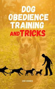 Dog Obedience Training And Tricks