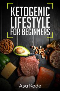 Ketogenic Lifestyle For Beginners