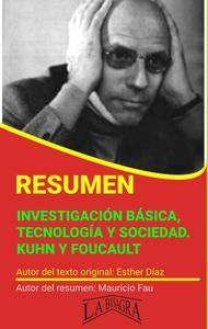 Resumen de Investigación Básica, Tecnología y Sociedad. Kuhn y Foucault