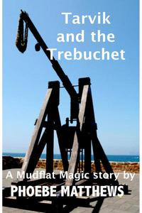 Tarvik and the Trebuchet