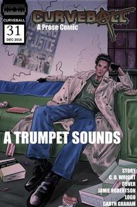 Curveball Issue 31: A Trumpet Sounds
