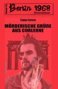 Mörderische Grüße aus Corleone Berlin 1968 Kriminalroman Band 15