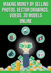 Making Money By Selling Photos, Vector Drawings, Videos, 3D Models Online
