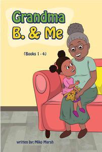 Grandma B. & Me (Books 1 - 4)