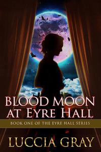 Blood Moon at Eyre Hall