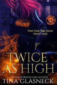 Twice as High