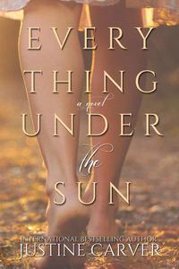 Everything Under the Sun: A Novel