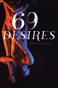 69 Desires  Erotica Novels about Submission, Seduction, BDSM Concepts, Lesbians sex,  Dirty Talk and Threesome