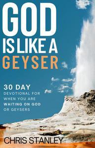 God is Like a Geyser