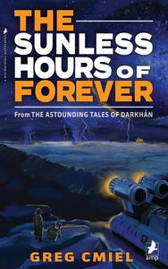 The Sunless Hours of Forever