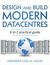 Design and Build Modern Datacentres, A to Z practical guide