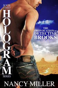 Hologram: The Provocation of Detective Brooks