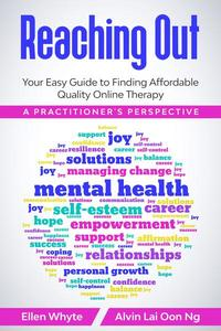 Reaching Out: Your Easy Guide to Finding Affordable Quality Online Therapy  A Practitioner's Perspective
