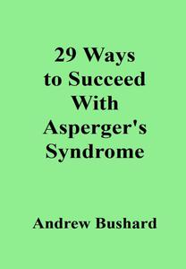 29 Ways to Succeed with Asperger's Syndrome