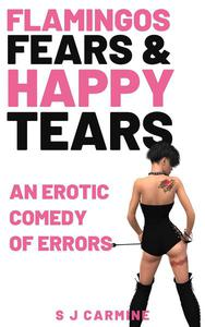 Flamingos, Fears And Happy Tears