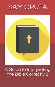 A Guide to Interpreting the Bible Correctly 2