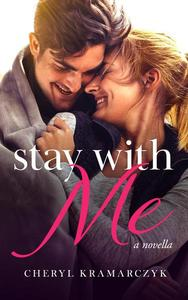 Stay with Me: a novella