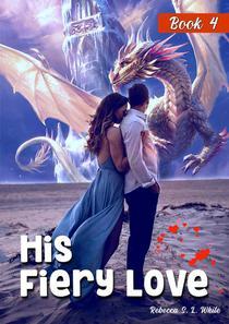 His Fiery Love: Book 4
