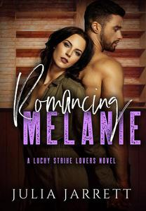 Romancing Melanie