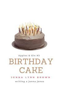 Apples & Gin: Birthday Cake