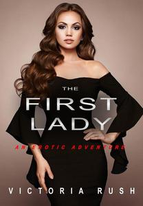The First Lady: An Erotic Adventure