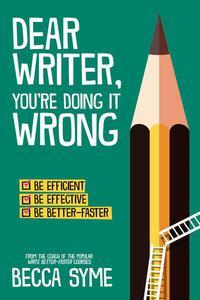 Dear Writer, You're Doing It Wrong