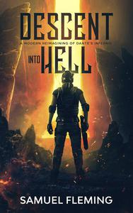 Descent into Hell: A Modern Reimagining of Dante's Inferno