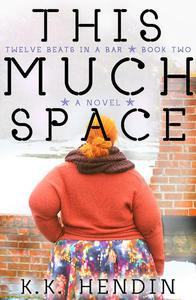 This Much Space (Twelve Beats In A Bar Book #2)